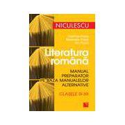 Literatura romana. Manual preparator pe baza manualelor alternative. Clasele IX-XII