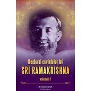 Nectarul cuvintelor lui Sri Ramakrishna - vol. 1