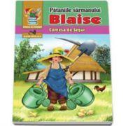 Pataniile sarmanului Blaise - (Seria - piticul cu povesti)