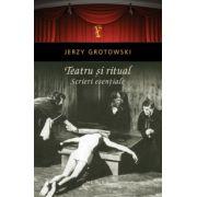 Teatru si ritual, scrieri esentiale