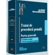 Tratat de procedura penala. Partea generala, in lumina noului Cod de procedura penala