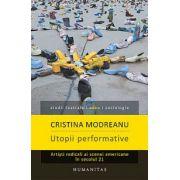Utopii performative. Artisti radicali ai scenei americane in secolul 21