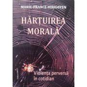 Hartuirea morala - Violenta perversa in cotidian