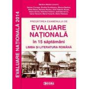 Pregatirea examenului de EVALUARE NATIONALA 2014 in 15 saptamani. Limba si literatura romana clasa a VIII-a