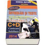 Intrebari si teste 2014, pentru obtinerea permisului de conducere auto. Categoriile C+D. Camioane, Autobuze