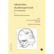 Aplicatii clinice ale psihoterapiei Gestalt
