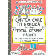 Cartea care iti explica in sfarsit totul despre parinti