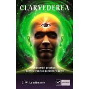 Clarvederea - Indrumari practice pentru trezirea puterilor oculte