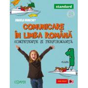 Comunicare in limba romana - Clasa I. Competente si performante. Standard