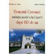 Domeniul Coroanei, institutie model a lui Carol I dupa 130 de ani