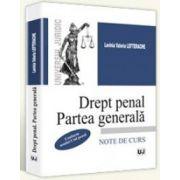Drept penal. Partea generala. Note de curs - Conform noului Cod penal