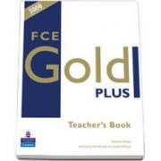 FCE Gold Plus Teachers Resource Book (With December 2008 exam specifications)
