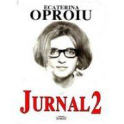 Jurnal II - Ecaterina Oproiu