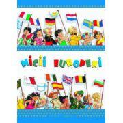 Micii Europeni. Calatoriile copilariei