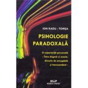 Psihologie paradoxala (O experienta personala - Intre dogma si erezie, dincolo de amygdala si transcendent)