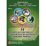 14 editii ale Concursului interjudetean de matematica 'Dimitrie Pompeiu' clasele III-XI (Artur Balauca)
