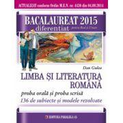 Bacalaureat 2015 limba si literatura romana, diferentiat pentru real si uman. Proba orala si proba scrisa