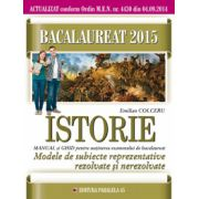 Bacalaureat 2015 Istorie. Modele de subiecte reprezentative rezolvate si nerezolvate