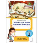 Calatorie prin lumea textelor literare din manualul de limba romana pentru clasa a III-a. Dupa Manual de limba romana - Marcela Penes