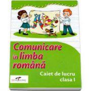 Comunicare in limba romana caiet de lucru clasa I