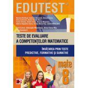 Teste de evaluare a competentelor matematice. Invatarea prin teste predictive, formative si sumative, cls. a VIII-a (Edutest)