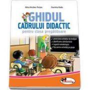 Ghidul cadrului didactic pentru clasa pregatitoare (Dumitra Radu)