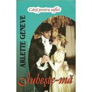 Iubeste-ma - Arlette Geneve