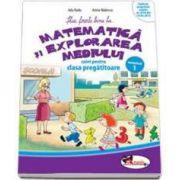 Stiu foarte bine la... Matematica si explorarea mediului, caiet pentru clasa pregatitoare, semestrul 1 (Anina Badescu)