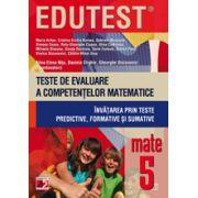 Teste de evaluare a competentelor matematice. Invatarea prin teste predictive, formative si sumative, cls. a V-a (Edutest)