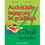 Activitatile integrate in gradinita. Ghid metodic