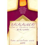 Limba si literatura romana - Bacalaureat 2015. Real si Uman - Proba scrisa. Proba orala