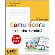 Comunicare in Limba Romana. Caietul elevului pentru clasa a II-a
