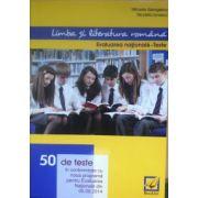 Limba si literatura romana, evaluare nationala, 50 teste