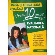 Limba si literatura romana, vreau 10 (zece) la evaluarea nationala