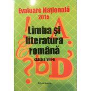 Limba si literatura romana - Evaluarea Nationala 2015 pentru clasa a VIII-a