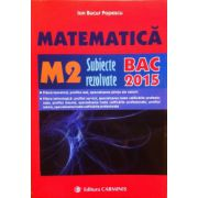 Bacalaureat 2015 Matematica M2 - Subiecte rezolvate