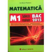 Bacalaureat 2015 Matematica M1 - Subiecte rezolvate