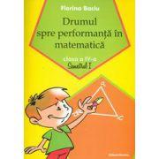 Drumul spre performanta in matematica, clasa a IV-a - Semestrul I