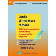 Limba si literatura romana. Ghid pentru pregatirea olimpiadelor si concursurilor nationale. Clasa a VII-a