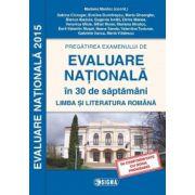 Evaluare nationala 2015 in 30 de saptamani, pregatirea examenului la limba si literatura romana clasa a VIII-a