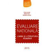 Evaluare nationala 2015 - Limba si literatura romana