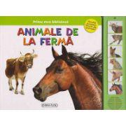 Prima mea biblioteca - Animale de la ferma