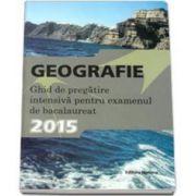 Geografie, ghid de pregatire intensiva - bacalaureat 2015