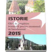 Istorie, ghid de pregatire intensiva, bacalaureat 2015