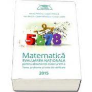 Matematica, evaluarea nationala 2015. Teme, probleme si teste de verificare - Clubul matematicienilor