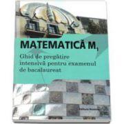 Matematica M1, ghid de pregatire intensiva, bacalaureat 2015