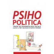 Psihopolitica. Tratat de psihoterapie sociala