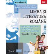 Limba si literatura romana pentru olimpiade, concursuri si centre de excelenta. Liceu clasele XI-XII