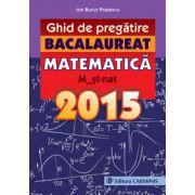Bacalaureat 2015, ghid de pregatire Matematica M2. M_st-nat