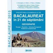 Pregatirea examenului de bacalaureat 2015 in 21 de saptamani. Geografie